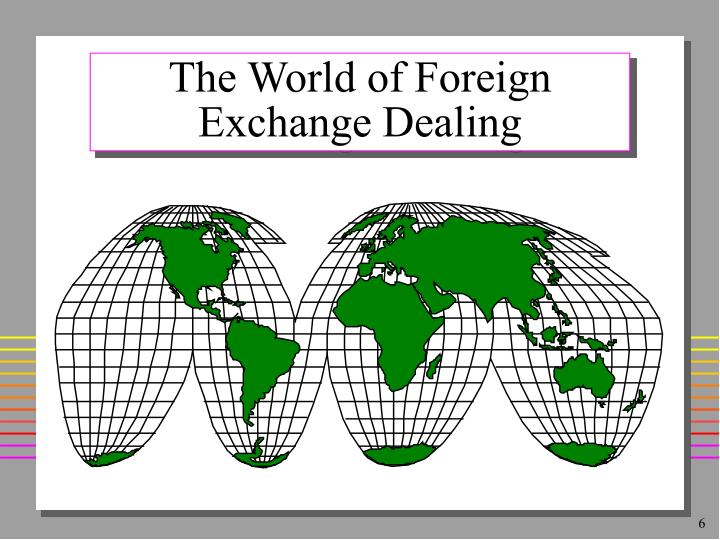 The World of Foreign Exchange Dealing