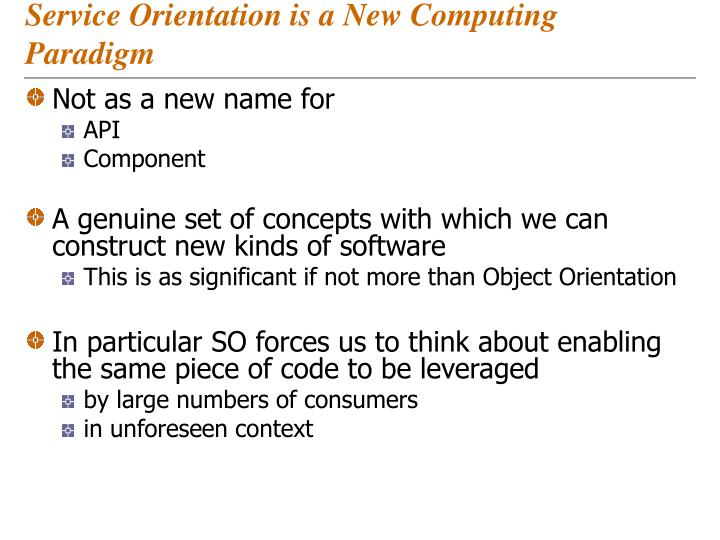 Service Orientation is a New Computing Paradigm