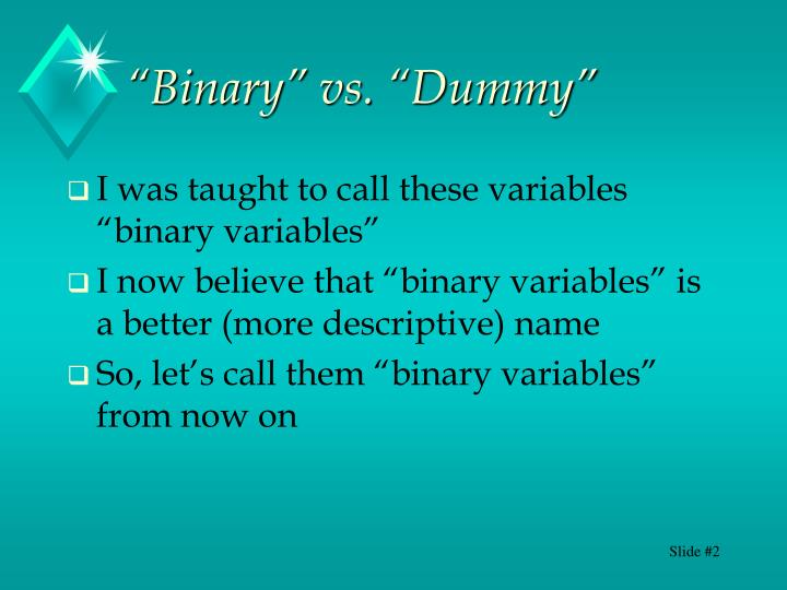 """Binary"" vs. ""Dummy"""