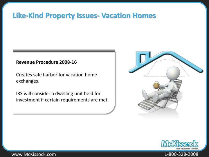 Like-Kind Property Issues- Vacation Homes