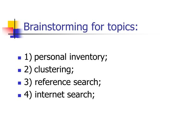 Brainstorming for topics: