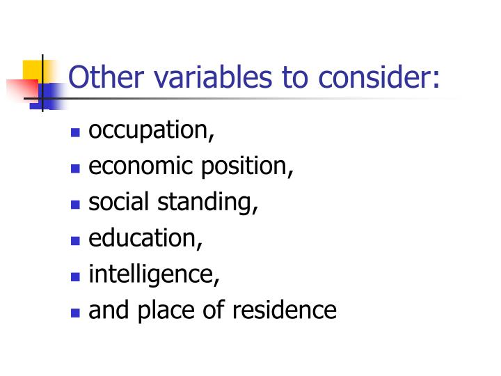 Other variables to consider: