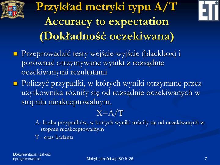 Przykład metryki typu A/T