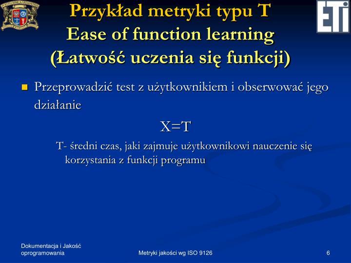 Przykład metryki typu T