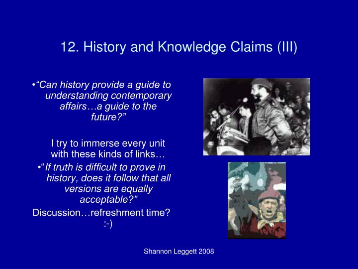 12. History and Knowledge Claims (III)