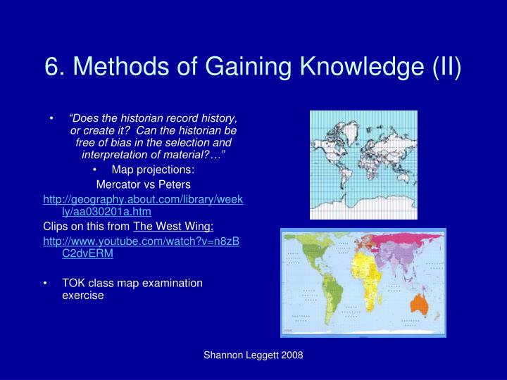 6. Methods of Gaining Knowledge (II)