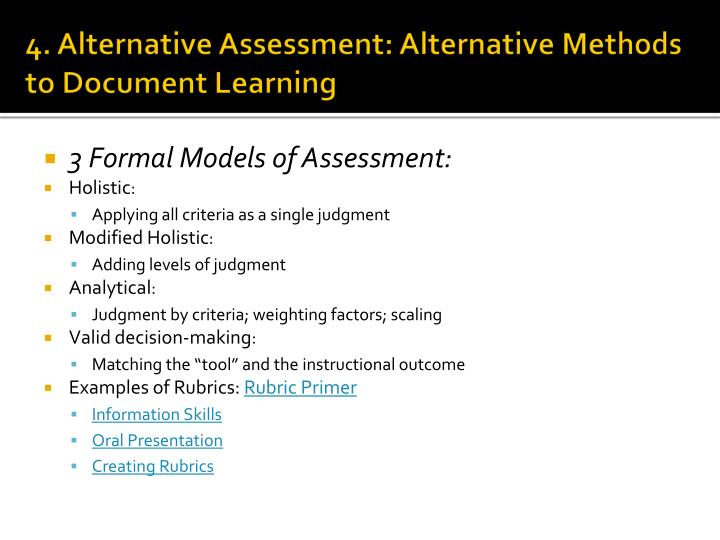 4. Alternative Assessment: Alternative Methods to Document Learning