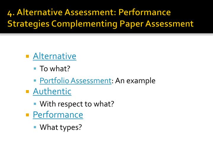 4. Alternative Assessment: Performance Strategies Complementing Paper Assessment