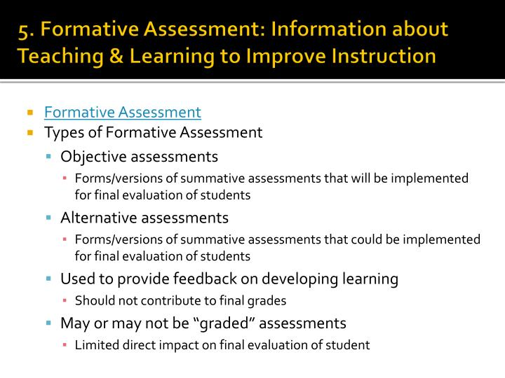 5. Formative Assessment: Information about Teaching & Learning to Improve Instruction