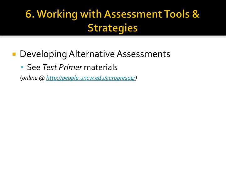 6. Working with Assessment Tools & Strategies