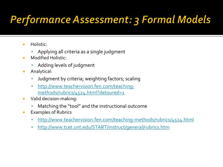 Performance Assessment: 3 Formal Models