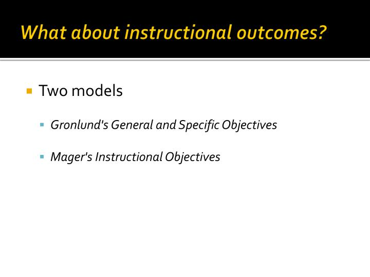 What about instructional outcomes?