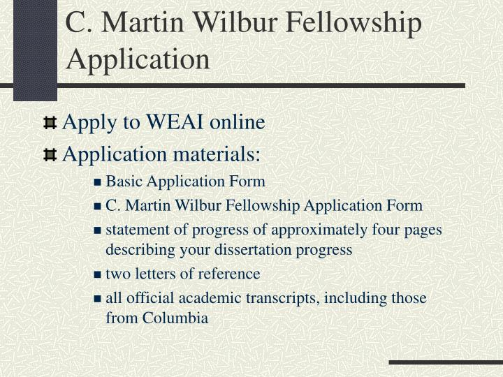 C. Martin Wilbur Fellowship Application