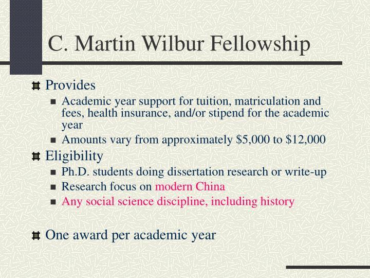 C. Martin Wilbur Fellowship