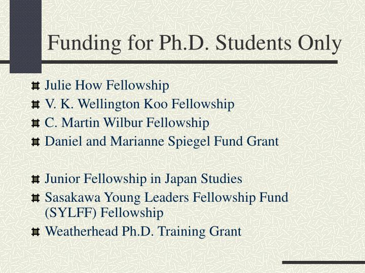 Funding for Ph.D. Students Only