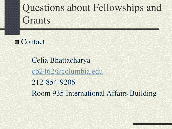 Questions about Fellowships and Grants