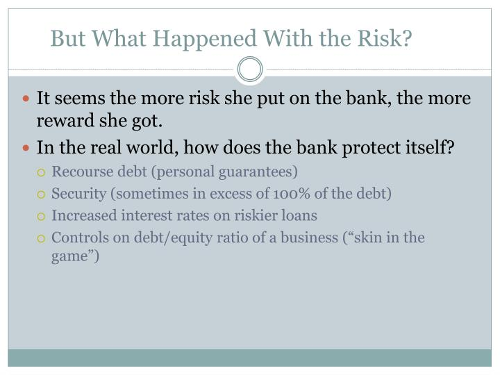 But What Happened With the Risk?