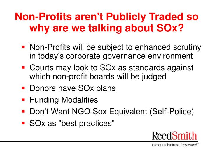 Non profits aren t publicly traded so why are we talking about sox