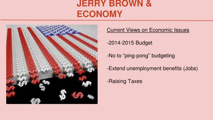JERRY BROWN & ECONOMY
