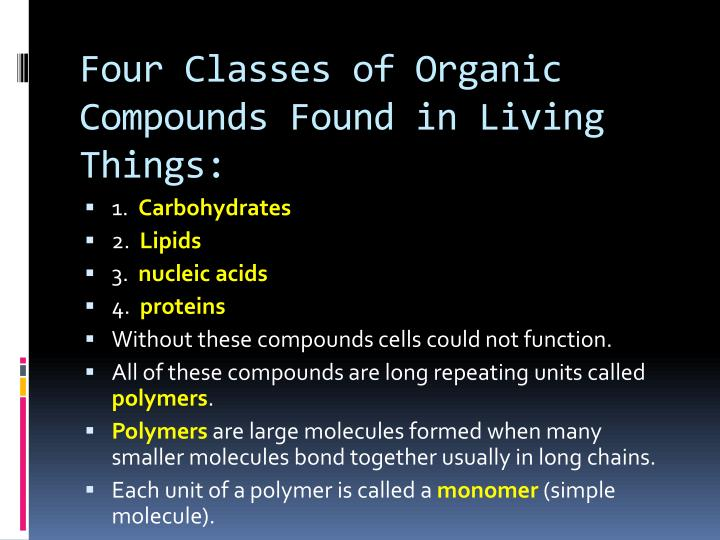 Four Classes of Organic Compounds Found in Living