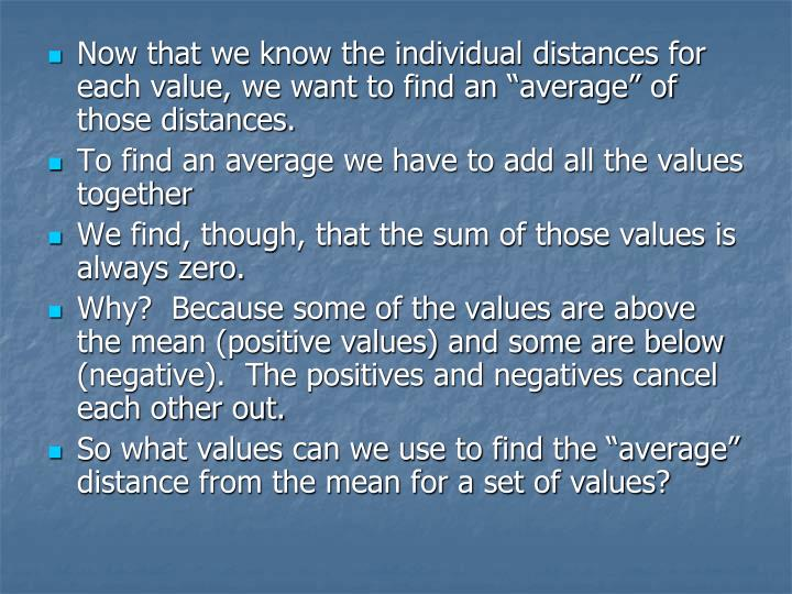 Now that we know the individual distances for each value, we want to find an average of those distances.
