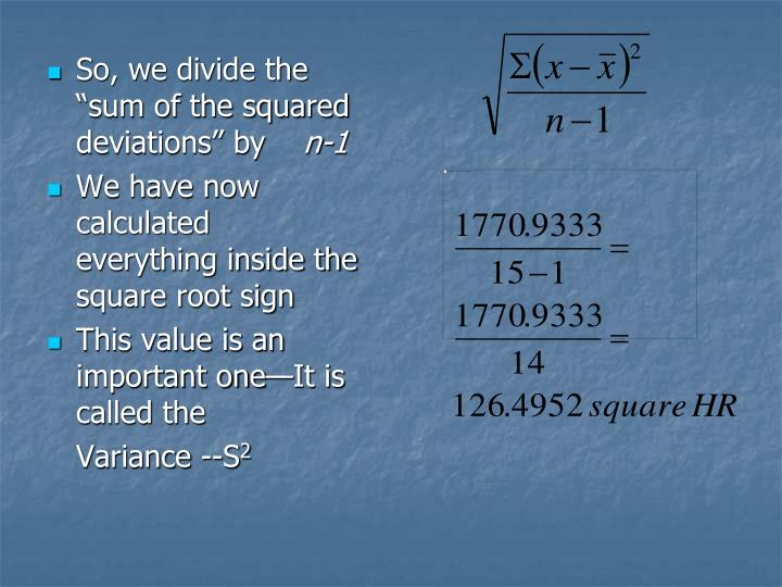 """So, we divide the """"sum of the squared deviations"""" by"""