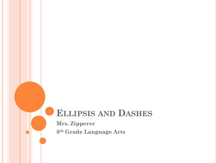 Ellipsis and dashes