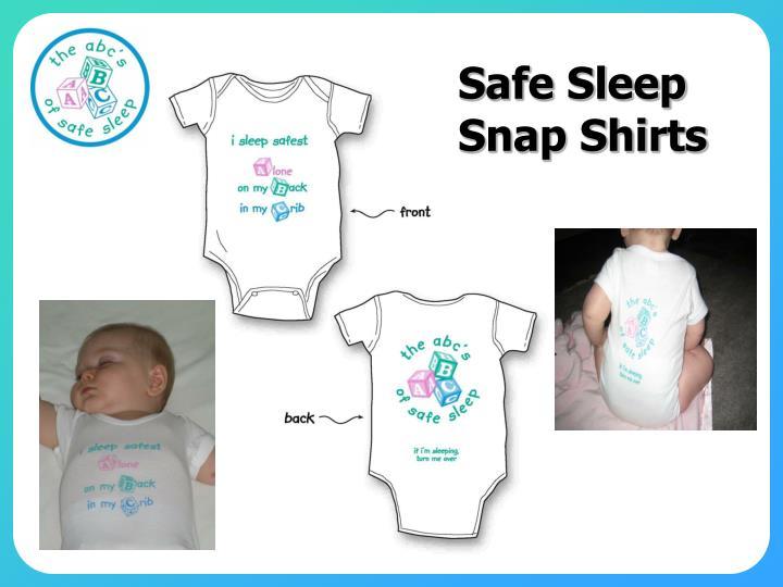 Safe Sleep Snap Shirts
