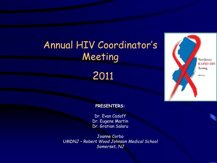 Annual hiv coordinator s meeting 2 011