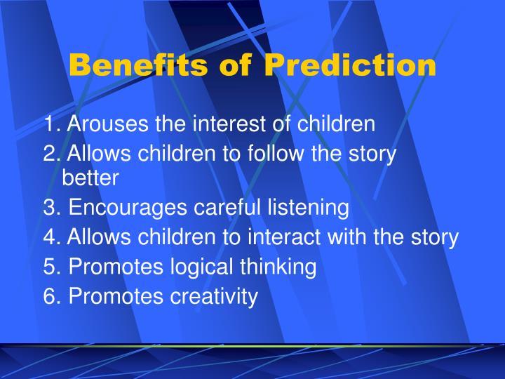 Benefits of Prediction