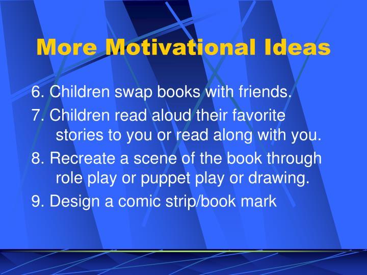 More Motivational Ideas