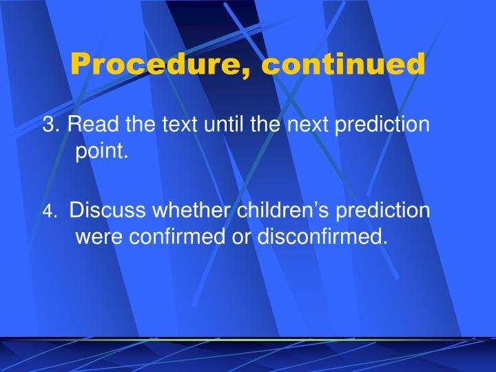 Procedure, continued