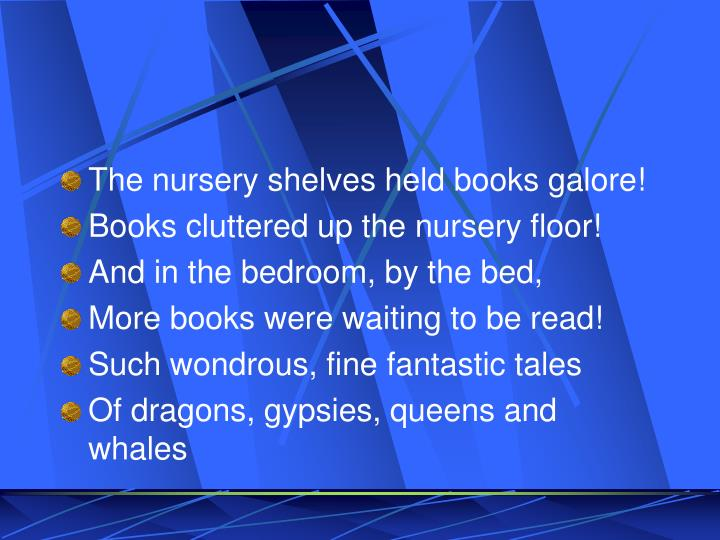 The nursery shelves held books galore!