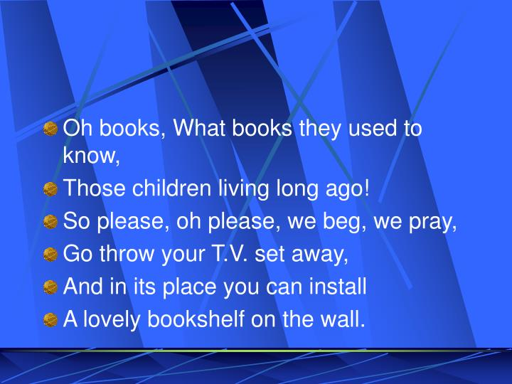 Oh books, What books they used to know,