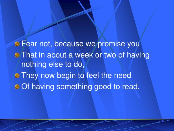 Fear not, because we promise you