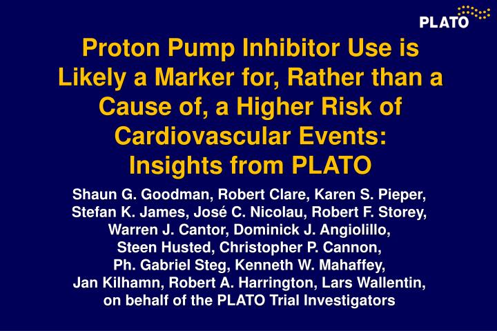 Proton Pump Inhibitor Use is Likely a Marker for, Rather than a Cause of, a Higher Risk of Cardiovas...