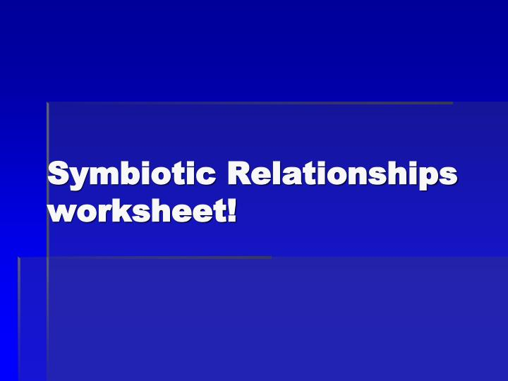 Symbiotic Relationships worksheet