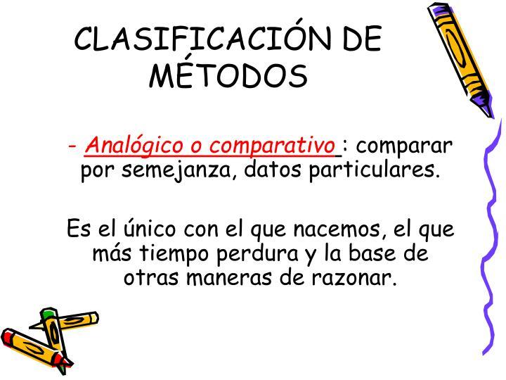 CLASIFICACIÓN DE MÉTODOS