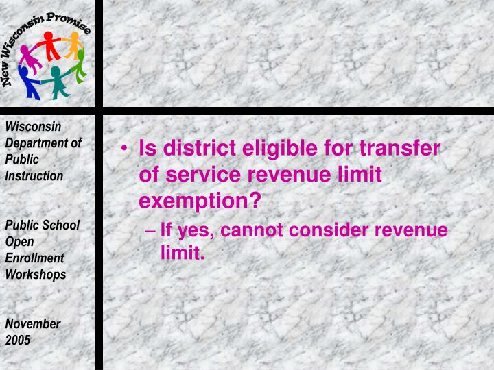 Is district eligible for transfer of service revenue limit exemption?