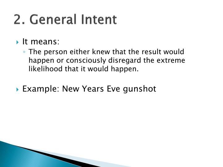 2. General Intent