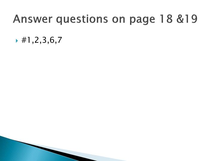 Answer questions on page 18 &19