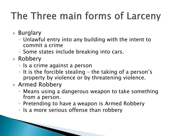 The Three main forms of Larceny