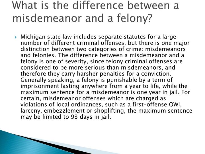 What is the difference between a misdemeanor and a felony?