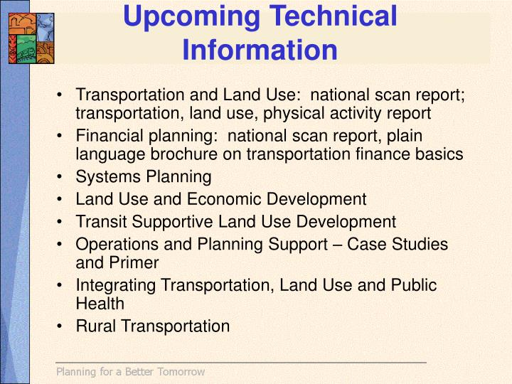 Upcoming Technical Information