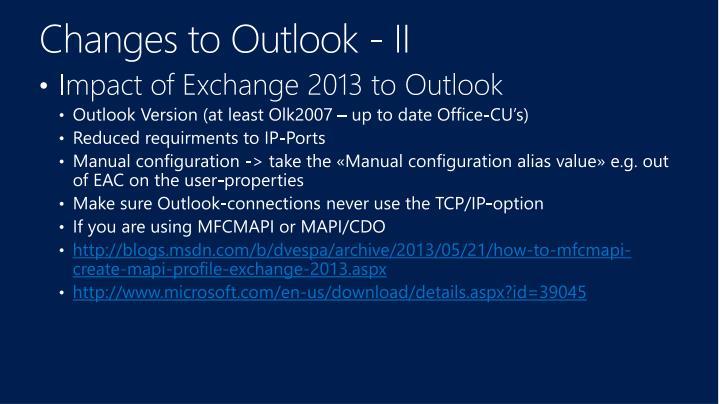 Changes to Outlook - II