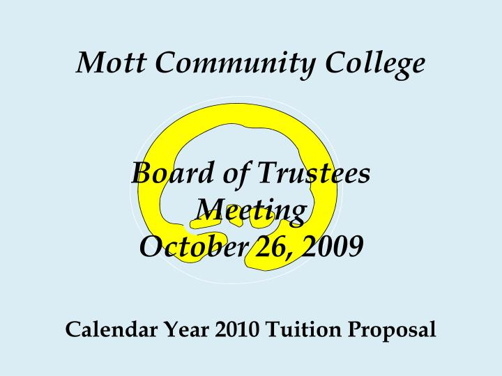 Calendar year 2010 tuition proposal