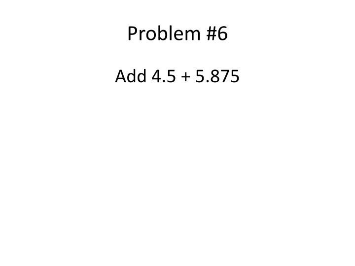 Problem #6