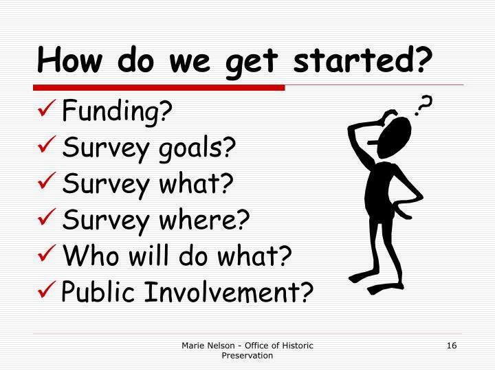 How do we get started?