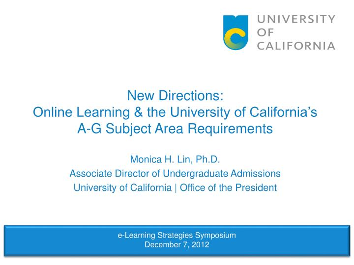 New directions online learning the university of california s a g subject area requirements