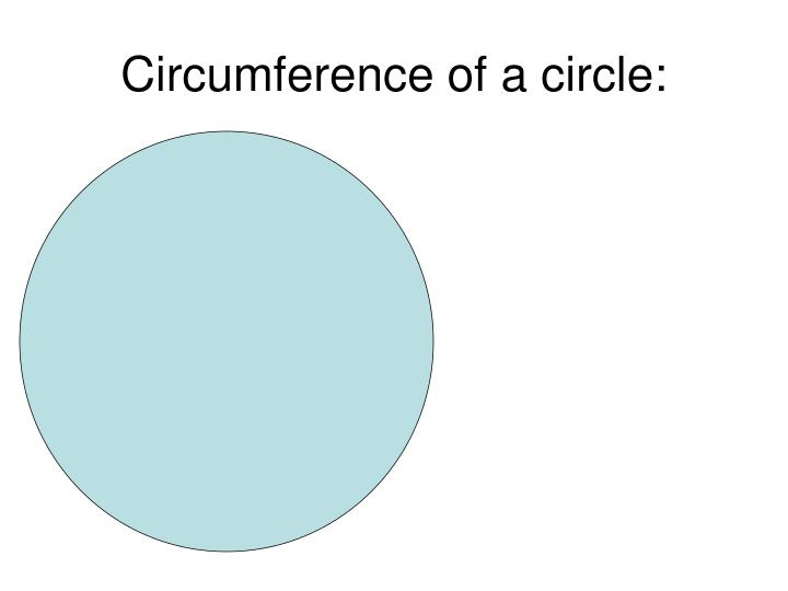 Circumference of a circle: